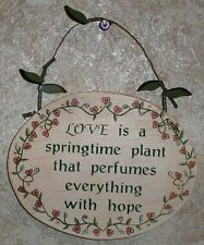 """LOVE IS A SPRINGTIME PLANT . . . . Wood Hanging Wall Sign Plaque 6.5"""" x 5"""" OVAL"""