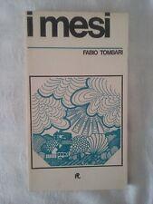 I mesi - Fabio Tombari - Ed. Istituto Propaganda Libraria - 1a ed. Maggio 1971