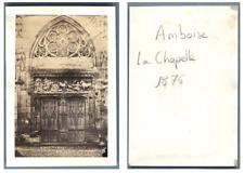 France, Amboise La chapelle  CDV vintage albumen,  Tirage albuminé  6,5x10,5