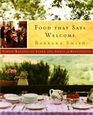 Food That Says Welcome: Simple Recipes to Spark the Spirit of Hospitality, Smith