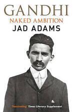 Gandhi: Naked Ambition, Jad Adams, Paperback, New