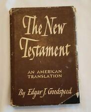 The New Testament: An American Translation: Edgar Goodspeed, 1948 Printing