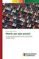 NEW Metrô: por que parou? (Portuguese Edition) by Pierini Cláudio Robert