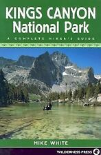 Kings Canyon National Park: A Complete Hiker Benutzerhandbuch (Nationalpark)