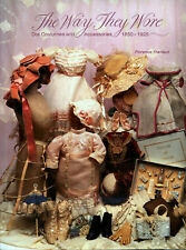 The Way They Wore Doll Costumes & Accessories 1850-1925 excellent