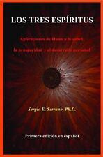 Los Tres Espiritus: Aplicaciones de Huna a la Salud, La Prosperidad y El Desarro