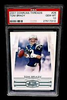 2007 Donruss Threads #26 TOM BRADY PSA 10 Gem Mint