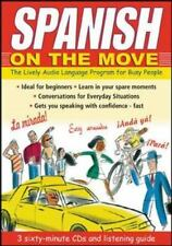 Spanish on the Move : The Lively Audio Language Program for Busy People by...