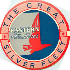The Great Silver Fleet ~EASTERN AIRLINES~ Classic Old Luggage Label, c. 1955