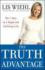 The Truth Advantage : The 7 Keys to a Happy and Fulfilling Life by Lis Wiehl