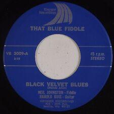 NEIL JOHNSTON & HAROLD BUIS: Black Velvet Blues PRIVATE Fiddle Bluegrass 45 Hear