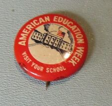 Vintage American Education Week Visit Your School Pictorial Pin Pinback Button