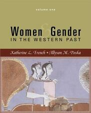 Women and Gender Vol. 1 : In the Western Past by Katherine L. French and Allyso…