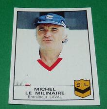 N°75 MICHEL LE MILINAIRE LAVAL STADE LAVALLOIS SL PANINI FOOTBALL 84 1983-1984