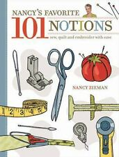 Nancy's Favorite 101 Notions: Sew, Quilt and Embroider with Ease - Good - Zieman