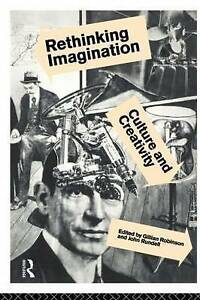 Rethinking Imagination: Culture and Creativity by Robinson, Gillian.