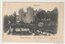 36 ARGENTON Chateau de Chabenet - voyage 1904 - dos simple