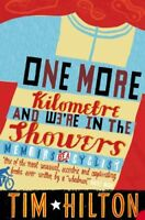 One More Kilometre and We're in the Showers: Memoirs of a Cyclist By Timothy Hi