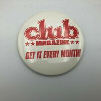 "Vintage CLUB MAGAZINE Get It Every Month Adult Advertising 3"" Pin Pinback   P4"