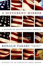 A Different Mirror : A History of Multicultural America by Ronald Takaki (2008,