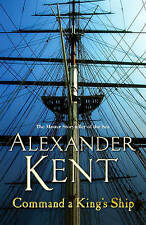 Command A King's Ship: (Richard Bolitho: Book 8) by Alexander Kent...