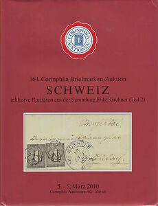 Fritz Kirchner Collection of Classic Switzerland, Part 2, 2010 Corinphila Sale