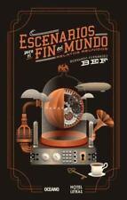 Escenarios para el Fin Del Mundo : Relatos Reunidos by Bernardo Fernández...