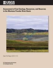 Assessment of Coal Geology, Resources, and Reserves in the Montana Powder...