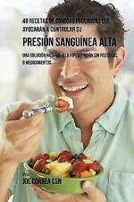 48 Recetas de Comidas Poderosas Que Ayudaran a Controlar Su Presion Sanguinea...