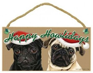 "Happy Howlidays Pug Fawn Black Christmas Holiday Dog Sign NEW 5""x10"" Plaque 754"