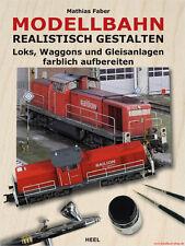 Fachbuch Modellbahn realistisch gestalten, Loks Waggons Gleisanlagen, NEU