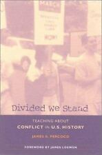 Divided We Stand: Teaching About Conflict in U.S. History