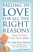 Falling in Love for All the Right Reasons: How to Find Your Soul Mate by Neil Cl