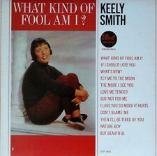 """KEELY SMITH """"WHAT KIND OF A FOOL AM I?"""" PREMIUM QUALITY USED LP (NM/EX)"""