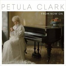PETULA CLARK FROM NOW ON CD ALBUM (Released September 16th 2016)