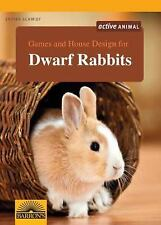 Games and House Design for Dwarf Rabbits (Games and House Design for Pets), , Sc