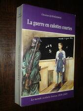 LA GUERRE EN CULOTTE COURTE - Le monde scolaire breton 1939-1945 - C. Quénéhervé