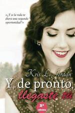 Y, de Pronto, Llegaste Tu by Kris Jordan (2014, Paperback)