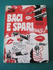 """HUGO PRATT """" BACI E SPARI """" PRIMA EDIZIONE MONDADORI 1973 BELLO & RARO..!"""