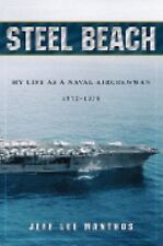 Steel Beach: My Life as a Naval Aircrewman by Jeff Lee Manthos