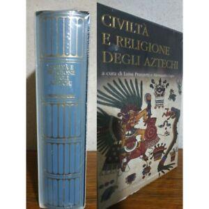 Civiltà e religione degli Aztechi. I MERIDIANI Classici dello Spirito. SIGILLATO