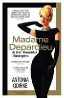 Madame Depardieu and the Beautiful Strangers,Antonia Quirke- 9780007182763