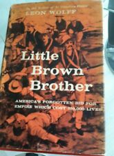 Little Brown Brother: America's Forgotten Bid for Empire Which Cost 250,000...
