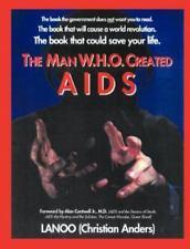 The Man W.H.O. Created Aids.