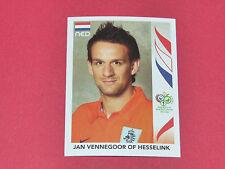 243 J. VENNEGOOR OF HESSELINK NL PANINI FOOTBALL GERMANY 2006 WM FIFA WORLD CUP