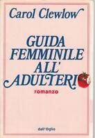LN- GUIDA FEMMINILE ALL'ADULTERIO- CLEWLOW- DALL'OGLIO --- 1990 - B - YDS191