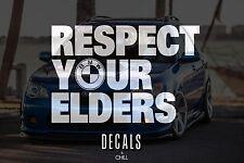Respect Your Elders BMW Decal Sticker - Euro BMW M3 E46 E30