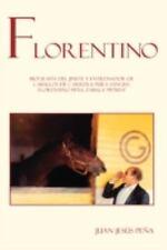 Florentino : Biograffa del jinete y entrenador de caballos de carrera pura...