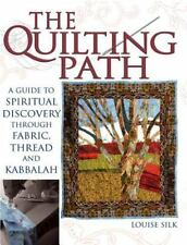 The Quilting Path: A Guide to Spiritual Discovery Through Fabric, Thread and Kab