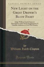 New Light on the Great Drewry's Bluff Fight : Judge William Izard Clopton's...